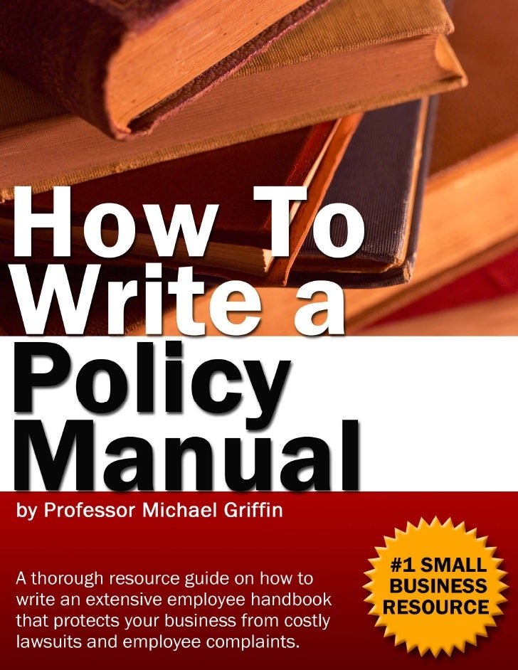 Table of Contents Chapter 1: Why Develop a Policy Manual?....................................................................