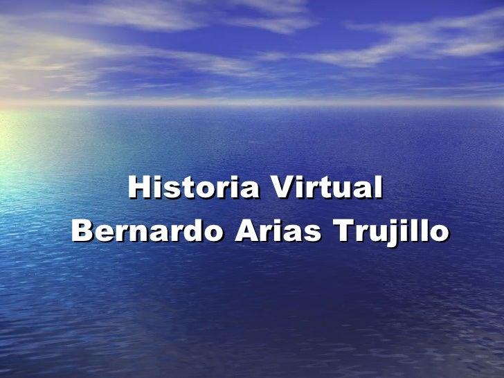 Historia Virtual  Bernardo Arias Trujillo