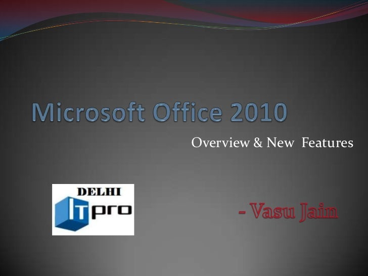 Microsoft Office 2010 Overview