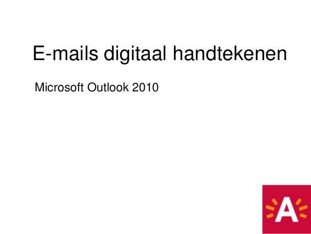 E-mails digitaal handtekenenMicrosoft Outlook 2010