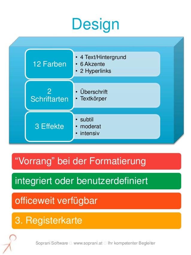 Design                        • 4 Text/Hintergrund    12 Farben           • 6 Akzente                        • 2 Hyperlink...