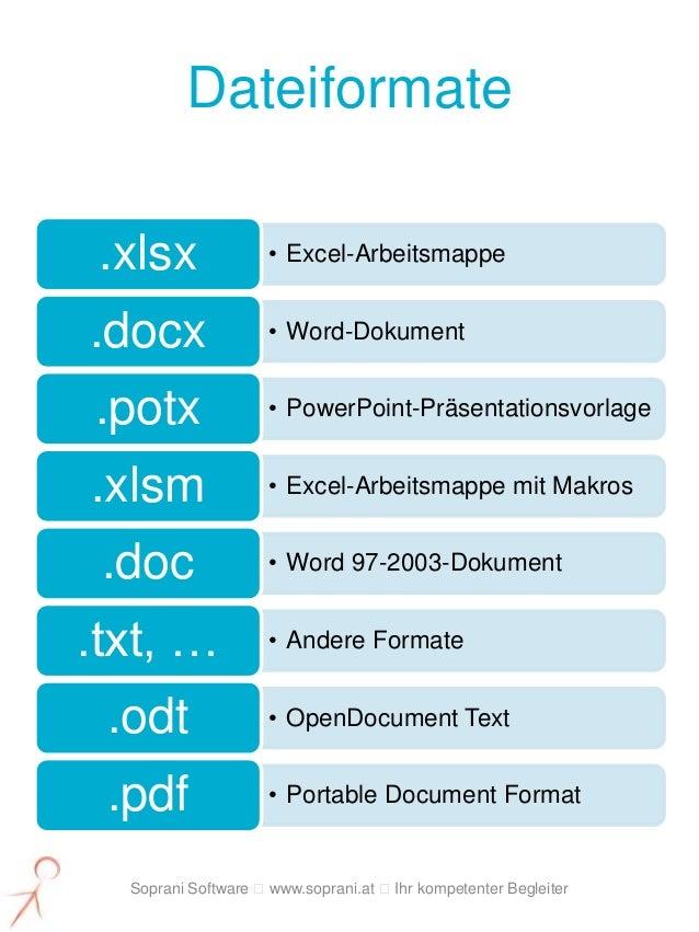 Dateiformate .xlsx              • Excel-Arbeitsmappe.docx               • Word-Dokument.potx               • PowerPoint-Pr...