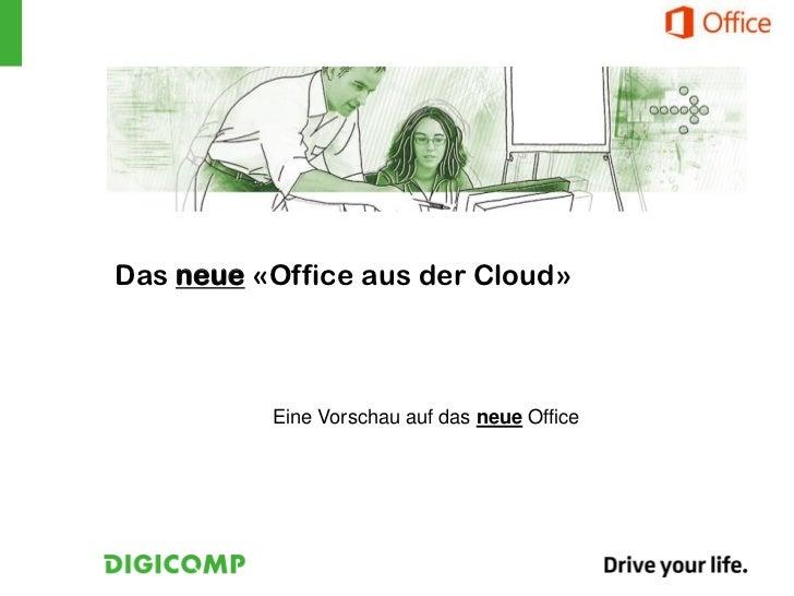 Das neue «Office aus der Cloud»          Eine Vorschau auf das neue Office