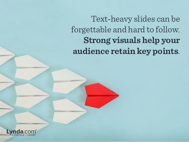 Text-heavy slides can be forgettable and hard to follow. Strong visuals help your audience retain key points.