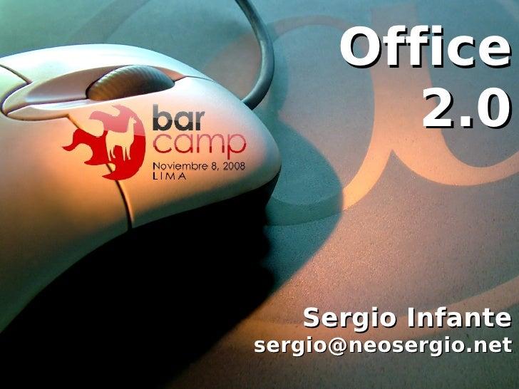 Office                           2.0                       Sergio Infante                  sergio@neosergio.net          ...