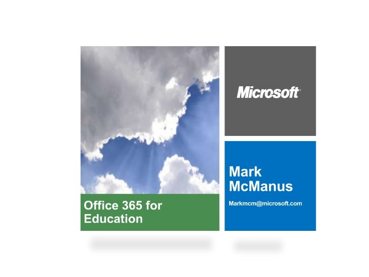 • Why use Cloud Services?   -   Benefits to a School environment• Introduction to Office 365   -   What is Office 365?   -...