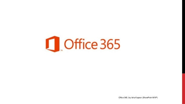 Office 365 | by Isha Kapoor (SharePoint MVP) SharePoint