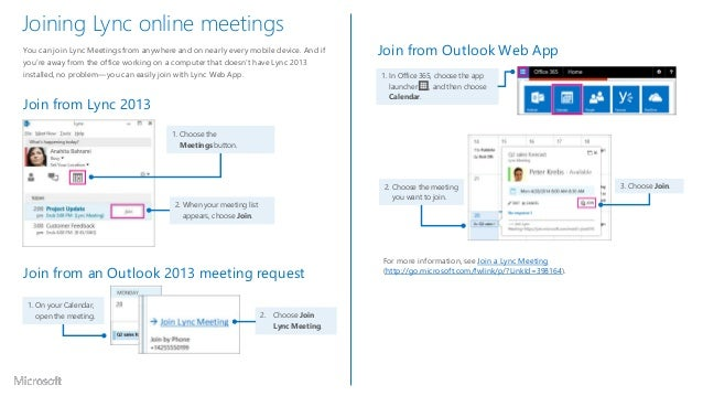 join online meeting from lync client Lync 2010 and lync 2013 clients lync2011 for mac and skype for business 2016 on mac skype for business 2015 & 2016 clients office communicator 2007 r2 client (note: ocs r1 is not supported) lync online (office365) and on- premise lync 2010/ 2013 server setups lync on polycom (cx7000/.