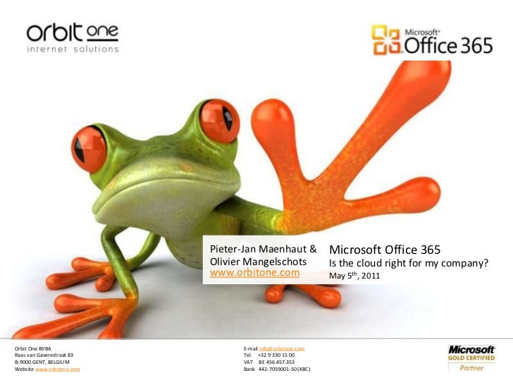 Microsoft Office 365<br />Is the cloud right for my company?<br />May 5th, 2011<br />