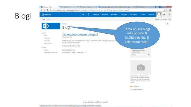 Blogi  Tämä on siis blogi  edu.porvoo.fi  sisällä oleville. Ei  koko maailmalle.  pasi.siltakorpi@porvoo.fi