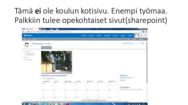 Tämä ei ole koulun kotisivu. Enempi työmaa.  Palkkiin tulee opekohtaiset sivut(sharepoint)  pasi.siltakorpi@porvoo.fi