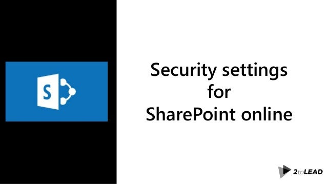 Security settings for SharePoint online