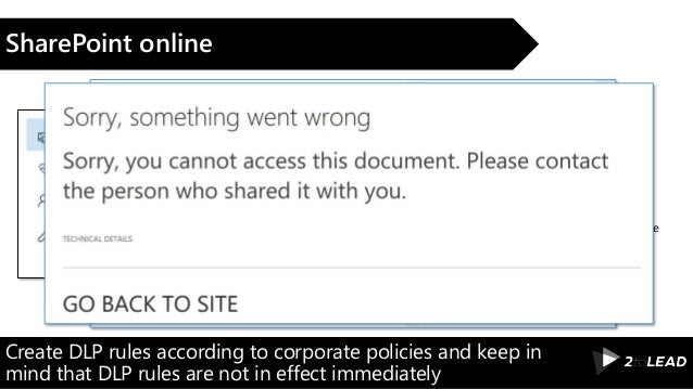 Create DLP rules according to corporate policies and keep in mind that DLP rules are not in effect immediately SharePoint ...