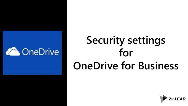 Security settings for OneDrive for Business