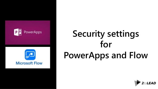 Security settings for PowerApps and Flow