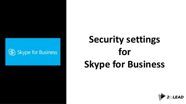 Security settings for Skype for Business