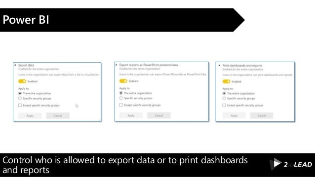 Control who is allowed to export data or to print dashboards and reports Power BI