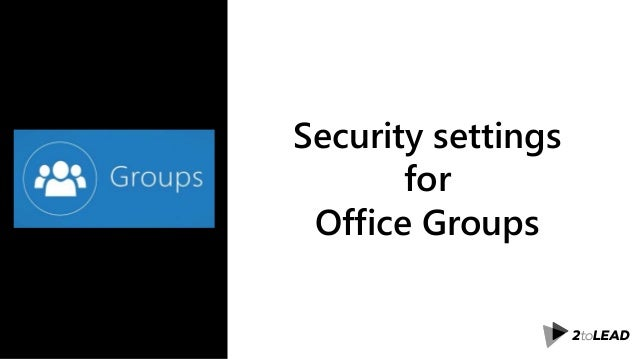 Security settings for Office Groups