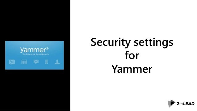 Security settings for Yammer