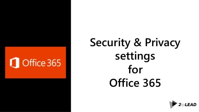 Security & Privacy settings for Office 365