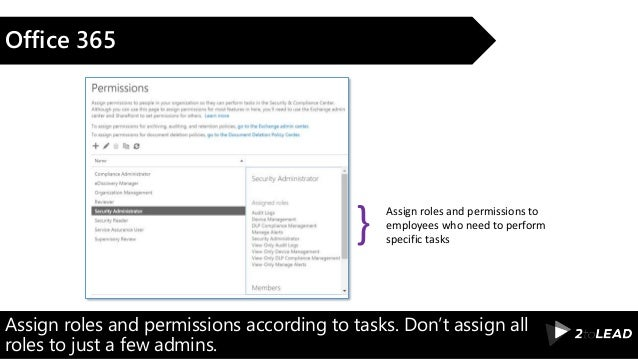 Assign roles and permissions according to tasks. Don't assign all roles to just a few admins. Office 365 Assign roles and ...
