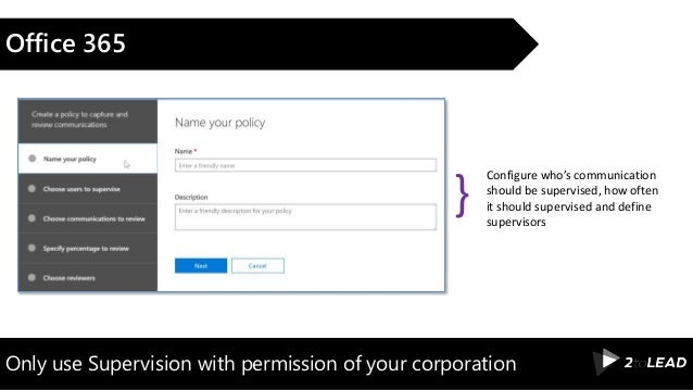 Only use Supervision with permission of your corporation Office 365 Configure who's communication should be supervised, ho...