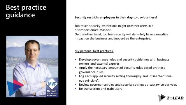 Best practice guidance Security restricts employees in their day-to-day business! Too much security restrictions might con...