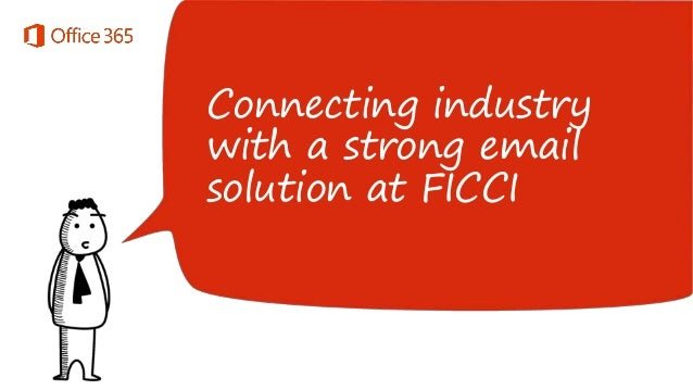 Connecting industry with a strong email solution at FICCI