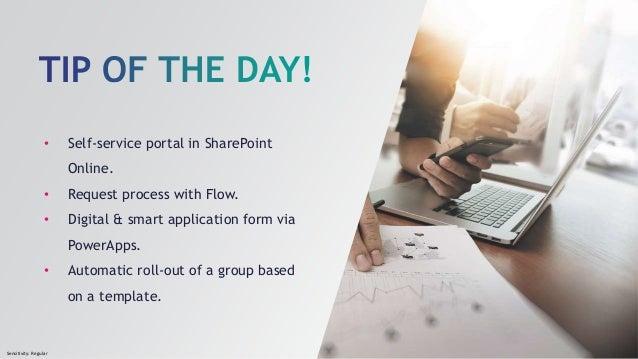 Sensitivity: Regular • Self-service portal in SharePoint Online. • Request process with Flow. • Digital & smart applicatio...