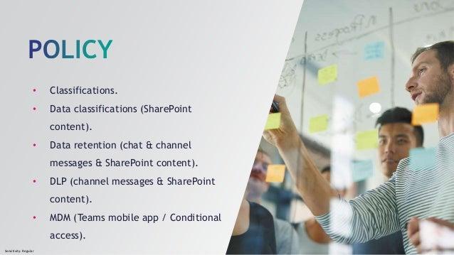Sensitivity: Regular • Classifications. • Data classifications (SharePoint content). • Data retention (chat & channel mess...