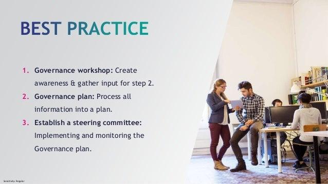 Sensitivity: Regular 1. Governance workshop: Create awareness & gather input for step 2. 2. Governance plan: Process all i...