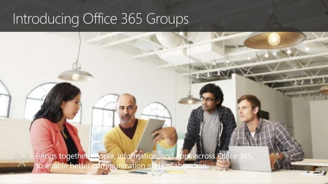 Office 365 Groups - What's in it for me Slide 3