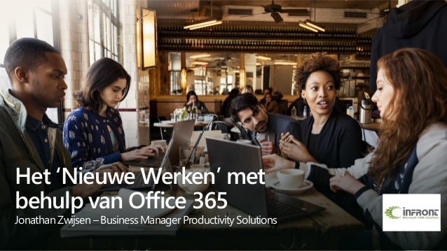 Het 'Nieuwe Werken' met behulp van Office 365 Jonathan Zwijsen – BusinessManager ProductivitySolutions