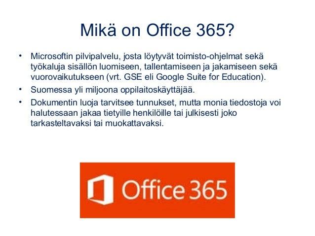 Microsoft Office 365 opettajille (KATSO KUVAUKSESTA UUDEN VERSION LINKKI) Slide 3