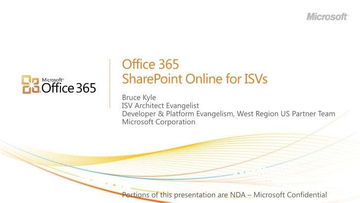 Office 365SharePoint Online for ISVs<br />Bruce Kyle<br />ISV Architect Evangelist<br />Developer & Platform Evangelism, W...