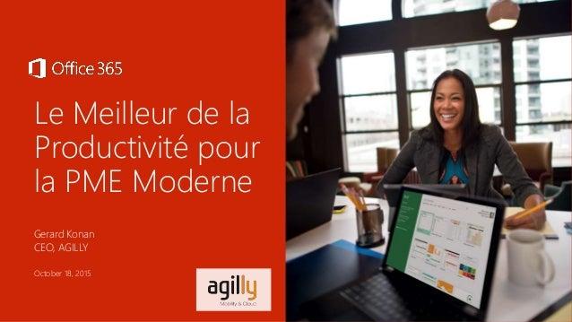 Le Meilleur de la Productivité pour la PME Moderne Gerard Konan CEO, AGILLY October 18, 2015