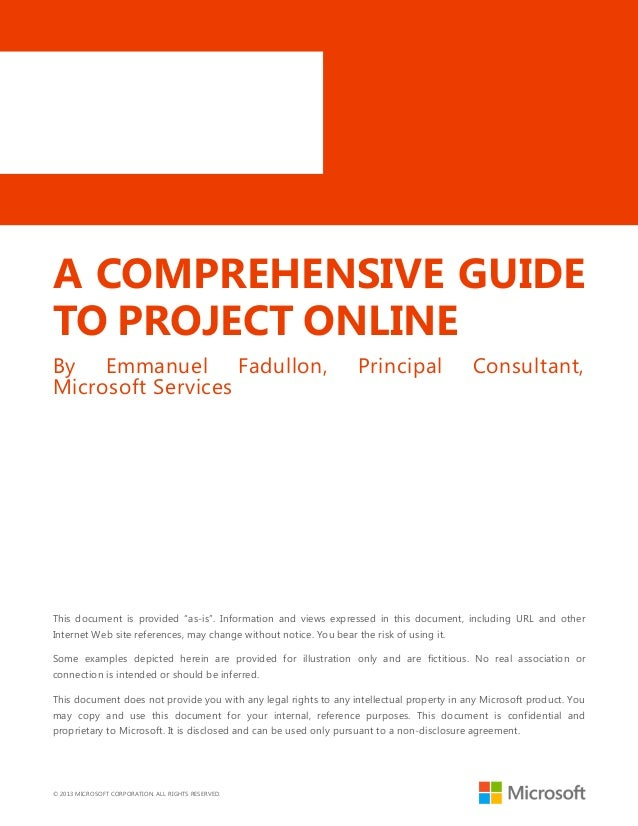 © 2013 MICROSOFT CORPORATION. ALL RIGHTS RESERVED.A COMPREHENSIVE GUIDETO PROJECT ONLINEBy Emmanuel Fadullon, Principal Co...