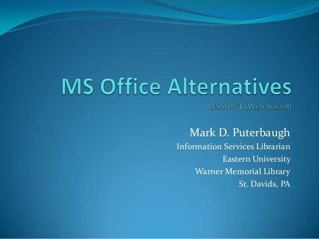 Mark D. Puterbaugh Information Services Librarian Eastern University Warner Memorial Library St. Davids, PA