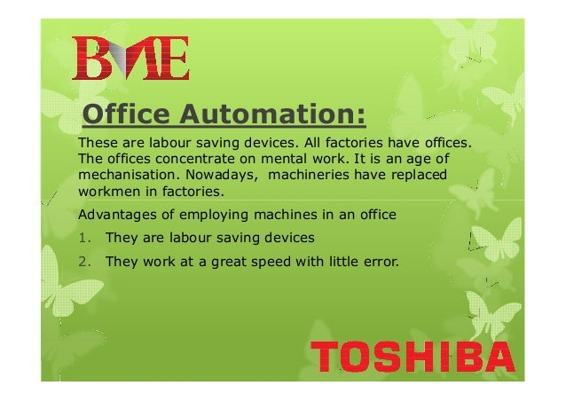 Office Automation: These are labour saving devices. All factories have offices. The offices concentrate on mental work. It...