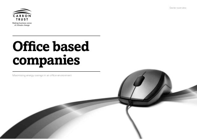 Sector overviewOffice basedcompaniesMaximising energy savings in an office environment