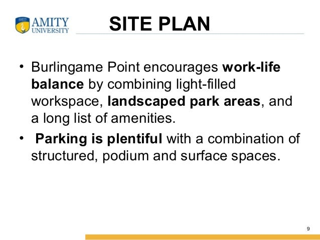 SITE PLAN • Burlingame Point encourages work-life balance by combining light-filled workspace, landscaped park areas, and ...