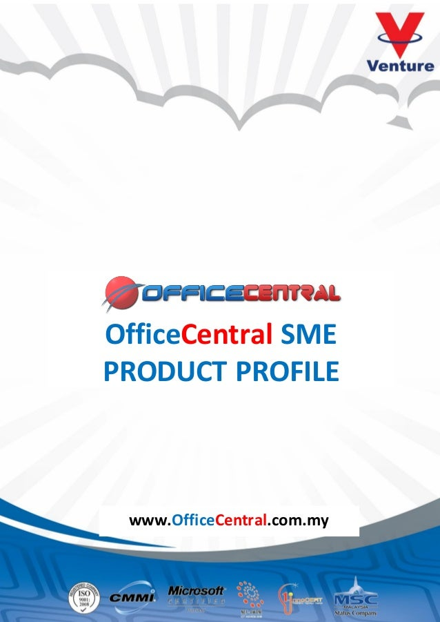 OfficeCentral SME PRODUCT PROFILE www.OfficeCentral.com.my
