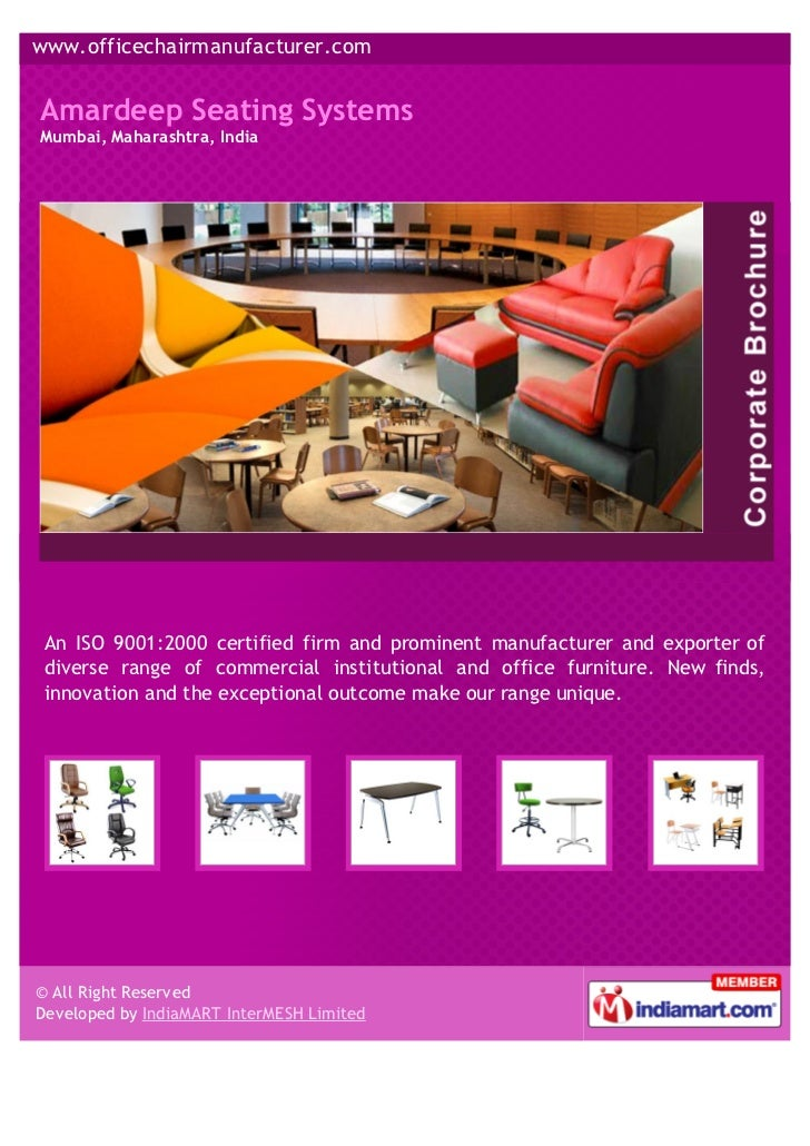 www.officechairmanufacturer.comAmardeep Seating SystemsMumbai, Maharashtra, India An ISO 9001:2000 certified firm and prom...