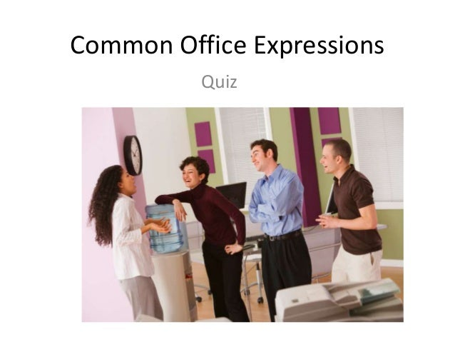 Common Office Expressions Quiz