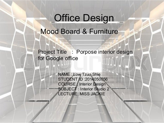 Office Design Mood Board Furniture NAME Low Tzuu Shie STUDENT ID 2014050056 COURSE
