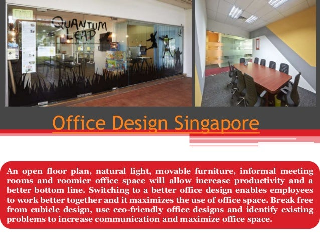 Office Design Singapore An open floor plan, natural light, movable furniture, informal meeting rooms and roomier office sp...