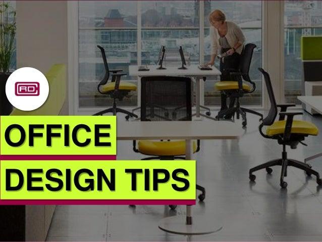 OFFICE DESIGN TIPS