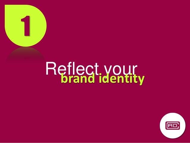 1 Reflect yourbrand identity