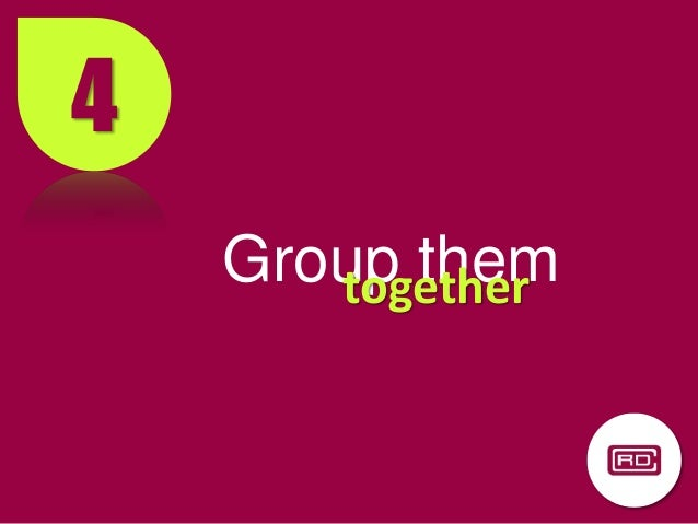 4 Group themtogether