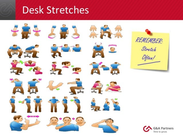 The Ideal Worksta4on Setup; 36. Desk Stretches ... - Office Ergonomics